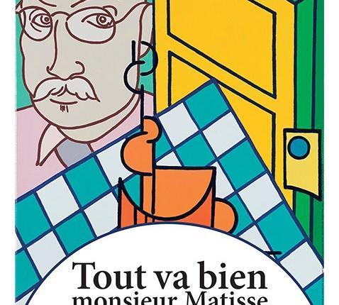 affiche Tout va bien Monsieur Matisse