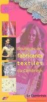 boutiques des fabriquants textiles du cambrés